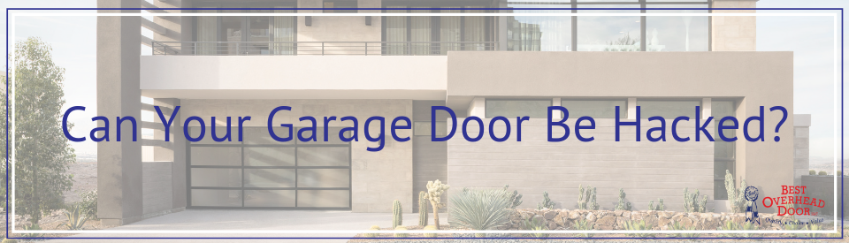 Can Your Garage Door Be Hacked Best Overhead Door
