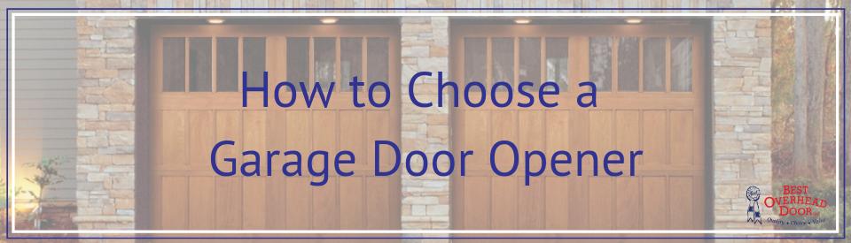 How To Choose A Garage Door Opener Best Overhead Door
